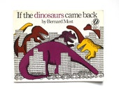 1978 If the Dinosaurs Came Back by Bernard Most Vintage Children's Book