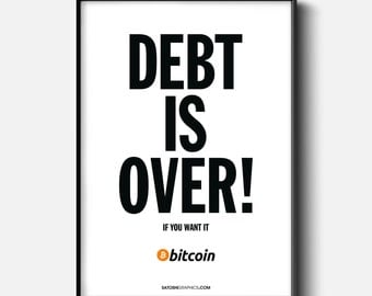DEBT IS OVER - Bitcoin