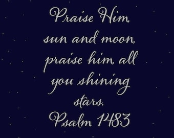 Psalm 148:3 Print *INSTANT DOWNLOAD*