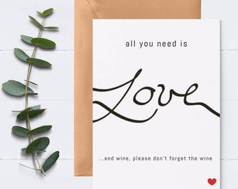Love card / All you need is love and wine / Funny anniversary card for him her husband wife / Funny love card