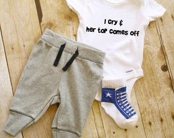 I cry and her top comes off Onesie // Nursing Onesie//  Baby Onesie // Funny Baby shirt // Funny Baby Onesie // Milk Baby