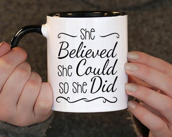 Christmas gift , She believed she could so she did, Tea. gift. coffee lover. Feminist. Female empowerment. Gift for women