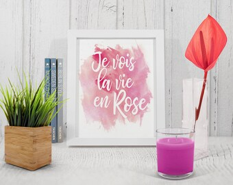 Je vois la vie en rose Print, Romantic French Quote Wall art, Printable quote, pink watercolor poster - instant download