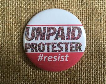 "Unpaid Protester 58mm (2 1/4"") pin button badge"