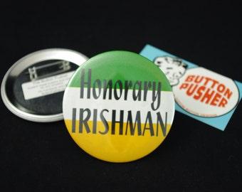 "Honorary Irishman 3"" Pin-back Button"