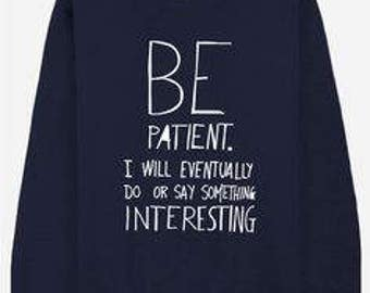 Sweater Be Patient