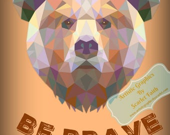 Printable Digital Download / Geometric Bear-Be Strong
