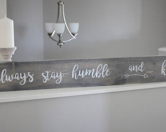 Always stay humble and kind (Long Sign)