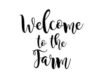Welcome to the farm svg, cricut and cameo cutting files, welcome home,cutting file, farmer life svg, family farm, diy sign svg, diy sign svg