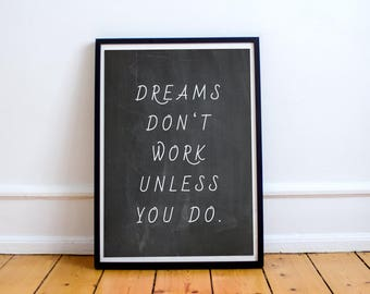 Inspirational Print - Dreams Don't Work Unless You Do Print Poster Download