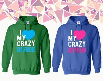 I Love My Crazy Girlfriend I Love My Crazy Boyfriend Hooded Sweatshirt Couple Hoodie Couple Hooded Sweatshirt Couple Sweater Gift For Couple
