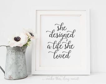 She Designed A Life She Loved Digital Printable Quote Art Office Motivational Inspirational Quote, Make This Day Count