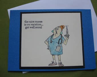 Get Well Card - The nice nurse is on vacation