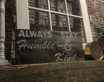 Always stay humble and kind sign, handmade wood sign, wall decor, wood sign