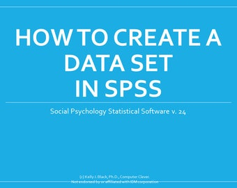 How to create a data set in SPSS  Step by step instructions