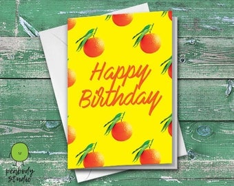 Happy Birthday Oranges Greeting Card - Birthday, Friend, Family, Cool, Peabody Studio Card