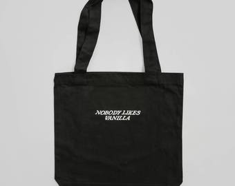 Nobody Likes Vanilla embroidered tote bag