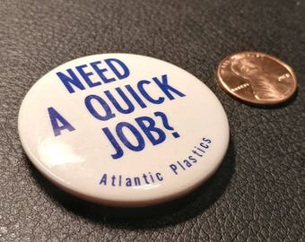 Vintage Pinback Button: Need A Quick Job?