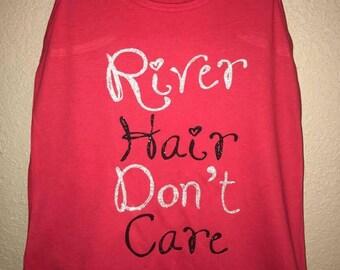 River Hair Don't Care shirt