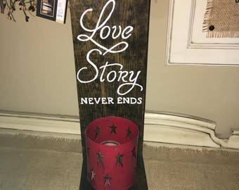 A True Love Story Never Ends Pine Wood Sign W/ Candle Holder (candle not included)