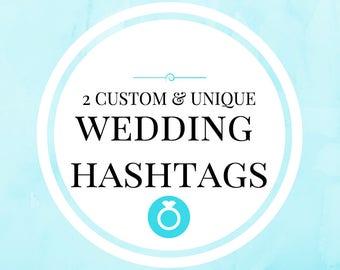 2 Custom Wedding Hashtags (2 Options)