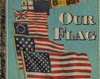 Our Flag a Little Golden Book - Carl Memling - Steven Cook - 1971 - Vintage Kids Book