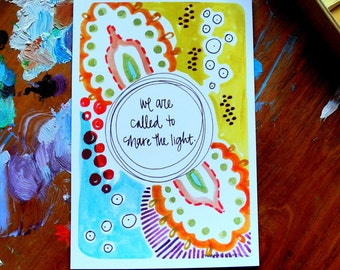 SALE - we are called to share the light - 4 x 6 inches