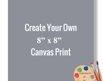 "8x8"" Canvas Prints - Rolled or Stretched - Embellishment Optional"