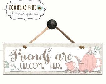 Kitchen Decor, Tea Time, Welcome Friends, Mother's Day Gift