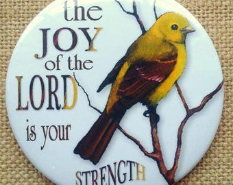 Fridge Magnet, Religious, Bible Verse with Bird Art, Tanager, The Joy of the Lord is Your Strength, Scripture, OOAK Art Magnet