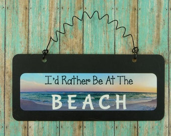 BEACH SIGN I'd Rather Be At The Beach   Wooden Chalkboard Metal Cute Tropical Ocean Lake House Sunset On The Beach Theme Nautical