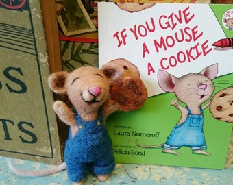 If you give a mouse a cookie needle felted mouse and companion book