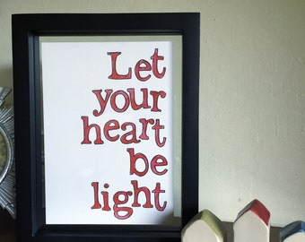 Let your heart be light - fine quality art print
