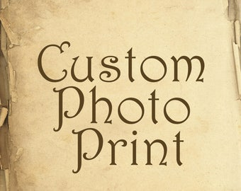 Your Choice- Custom Photo Print