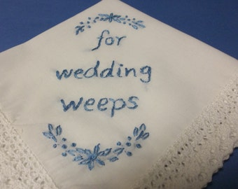 something blue, wedding handkerchief, hand embroidery, for wedding weeps, funny quote, bridesmaid gift, bridal hanky, gift for bride, favor