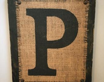 BURLAP Black Distressed Wood MONOGRAM, P, Monongram P, Rustic Ready to Hang Monogram P, Distressed Wood Burlap Burlap Painted Cabin Sign