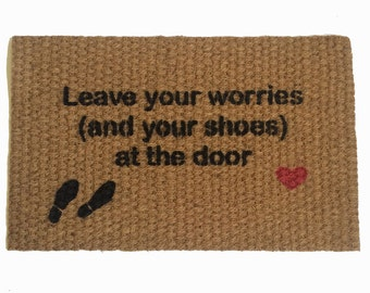 remove, shoes off mantra- Leave your worries (and your shoes)  at the door mat doormat entrance outdoor eco friendly neat freak