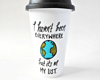 Travel Coffee Mug, Everywhere On My List, With Lid, Ceramic Travel Mug, Susan Sontag, inspiration, quote, literary, travel gifts for women