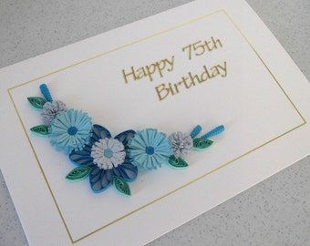 Quilled 75th birthday card with quilling flowers, handmade, can be for any age 18th, 21st, 30th, 40th, 50th, 60th, 70th, 80th, 90th, 100th