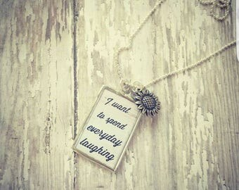I Want to Spend Everyday Laughing Necklace