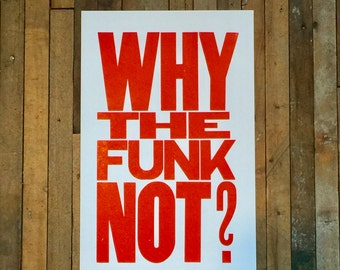 Why the Funk Not Orange Letterpress Sign, Motivational Poster Inspirational Wall Art Typography Big Bold Letter 11x17 Print