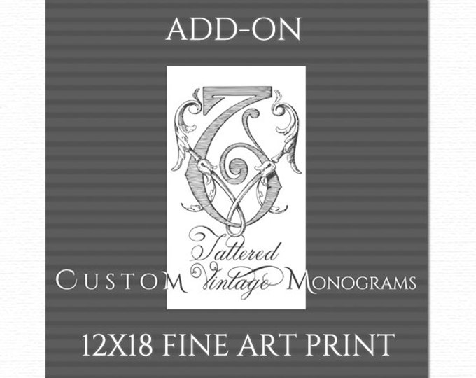 Custom Vintage Monogram ADD-ON 12X18 Fine ART Print Wedding Gift