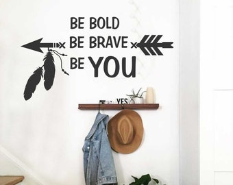 be bold be brave be you vinyl wall lettering vinyl wall decals vinyl decals vinyl lettering wall words wall quote tribal arrow decal