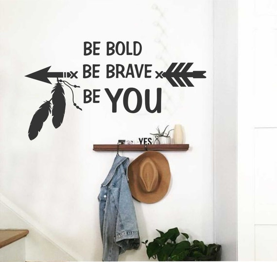 Be Bold Be Brave Be You Vinyl Wall Lettering Vinyl Wall