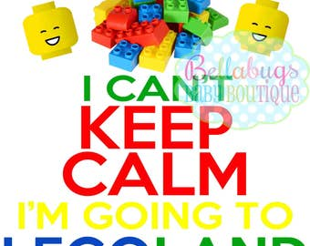 I can't keep calm I'm going to Legoland IRON ON TRANSFER- Vacation shirt - Trip - Holiday - Kid shirt