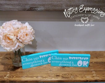 Chin up buttercup everything's gonna be OK/3.5x10 Wood Sign/Cute Sign/Cheery Sign/Buttercup Sign/Rustic Sign/Wooden Sign