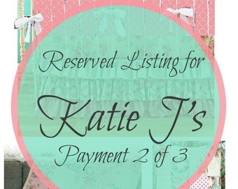 Reserved Listing for Katie J's Payment 2 of 3