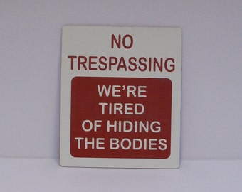 No Trespassing Sign, 6 inches by 7 inches, laser engraved UV protected plastic