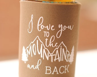 Fall Wedding Favors for Guests - Personalized Rustic Mountain Wedding Can Coolers, I Love You to the Mountains and Back Destination Wedding