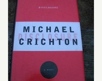 First Edition Disclosure By Michael Crichton published 1994 Near Fine Condition With Dust Jacket